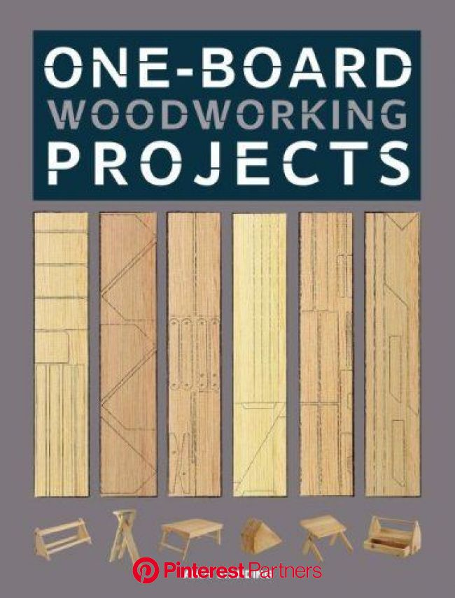 One-Board Woodworking Projects: Andy Standing: 9781600857799: Amazon.com: Books | Woodworking projects, Woodworking projects plans, Woodworking