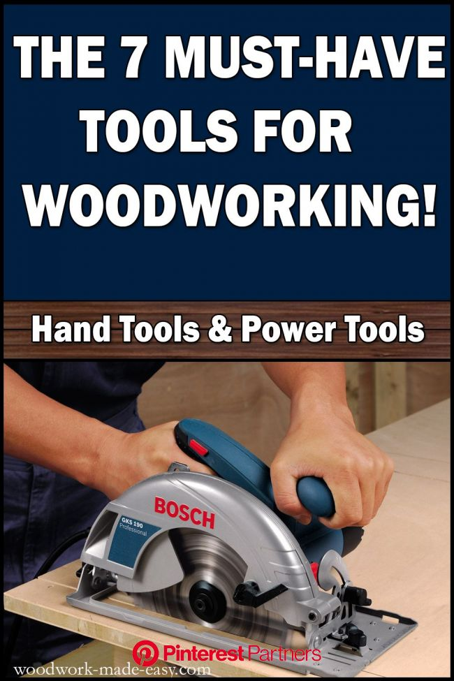 7 Must-Have Woodworking Tools ! - Woodwork Made Easy | Woodworking plans patterns, Wood crafting tools, Woodworking projects diy