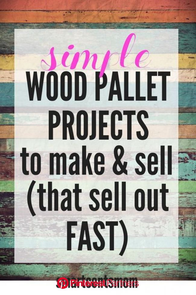 23 Pallet Wood Projects That Sell Creative Ways To Make Money Smartcentsmom Wood Projects That Sell Wood Pallet Projects Popular Crafts Wood Decor 2019 2020