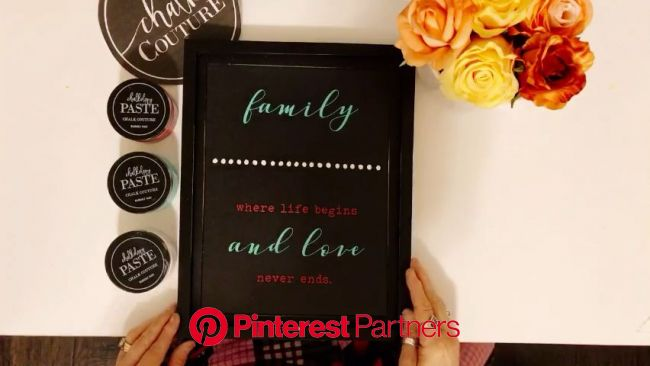 Family...where life begins and love never ends [Video] | Chalk, Crafty, Stuff to do
